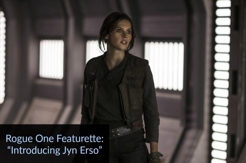 "ROGUE ONE: ""Introducing Jyn Erso"" Featurette #RogueOne"
