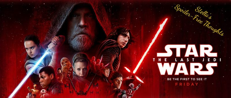 [Spoiler-Free] Thoughts on Star Wars: The Last Jedi