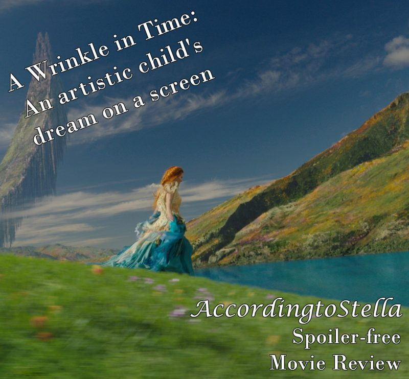 A Wrinkle in Time: an artistic child's dream on a screen [Spoiler-Free Review] #wrinkleintime