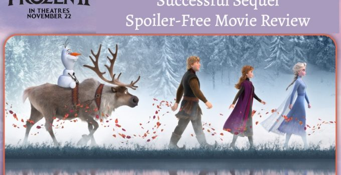 Frozen 2: Spoiler-Free Movie Review + Bonus Activity Pages